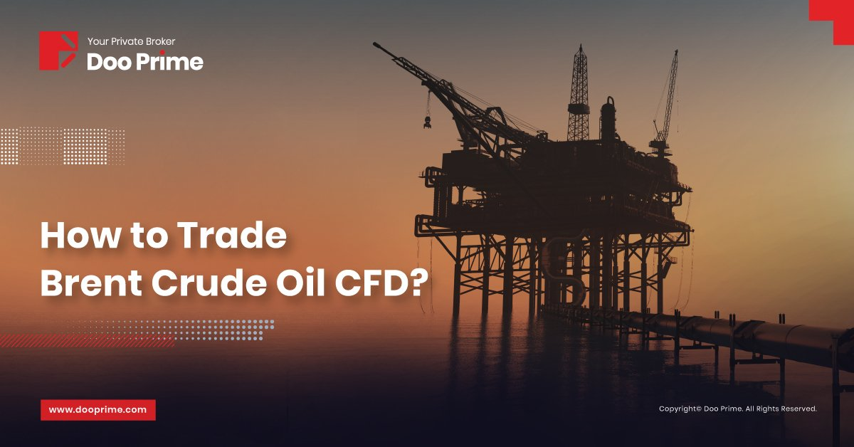 How To Trade Brent Crude Oil - Doo Prime.News
